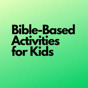 Bible-Based Activities for Kids