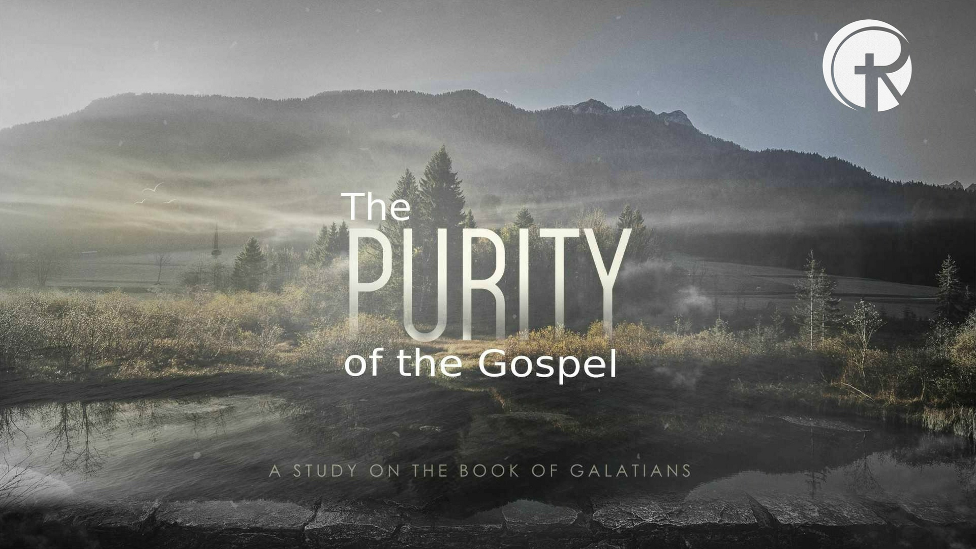 Galatians: The Purity of the Gospel, Ch. 1 – Pastor Luke