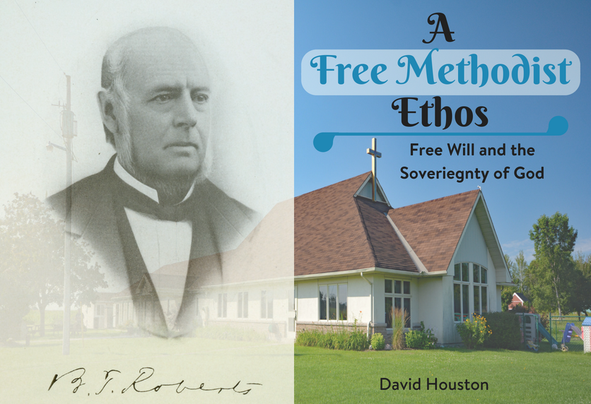 A Free Methodist Ethos – Free Will & The Sovereignty of God